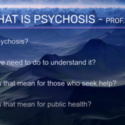 VIDEO What is Psychosis